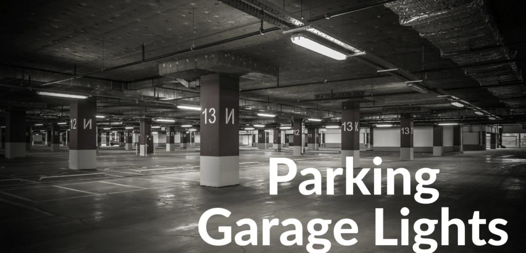 Parking garage lights