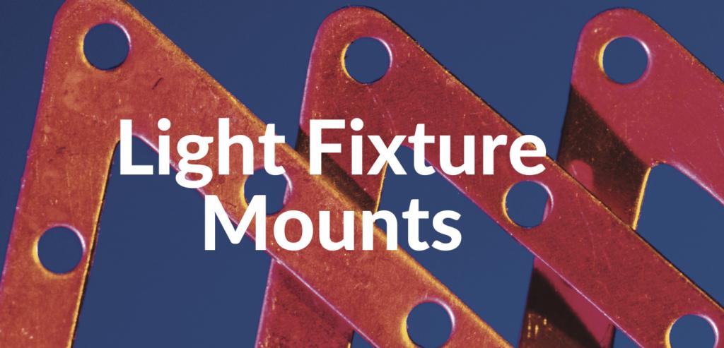 Light Fixture mounts